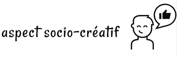 aspect socio créatif